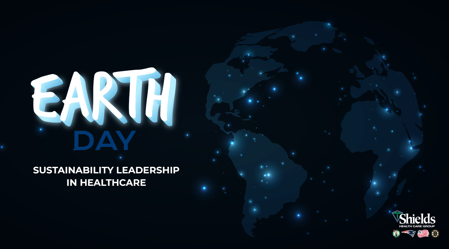 Earth Day Shields Health Care Group Graphic dark blue background with faded image of globe and bright blue lights across, text over top reads: EARTH DAY Sustainability leadership in healthcare